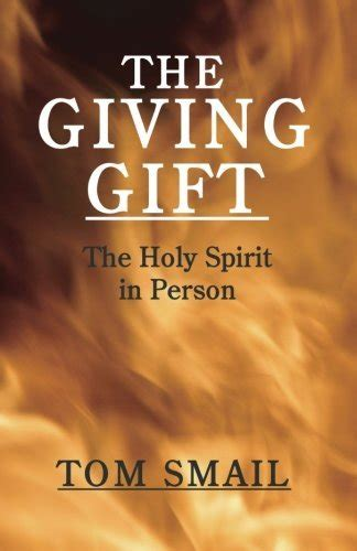 The Giving Gift : The Holy Spirit in Person Tom Smail epub